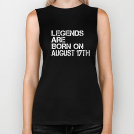 Legends Are Born On August 17th Funny Birthday Biker Tank