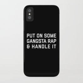 Gangsta Rap Funny Quote iPhone Case