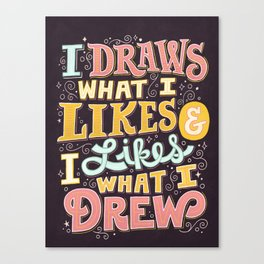 Draw What I Likes Canvas Print