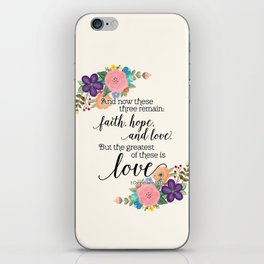 The Greatest of These is Love (floral) iPhone Skin