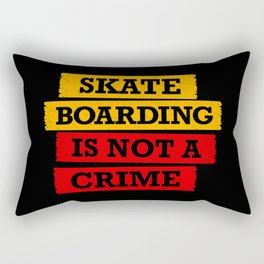 Skateboarding is not a crime Rectangular Pillow