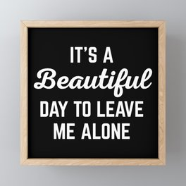 It's A Beautiful Day Funny Quote Framed Mini Art Print