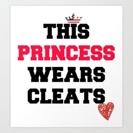 This Princess Wears Cleats Art Print