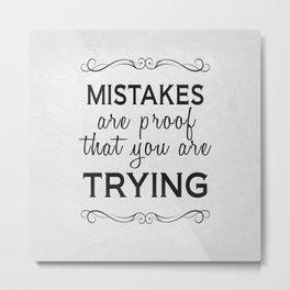 Mistakes Metal Print