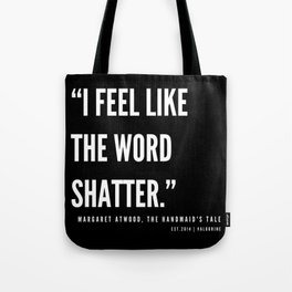 23  | The Handmaid's Tale Quote Series  | 190610 Tote Bag