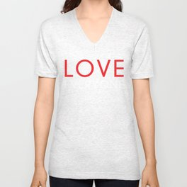 Love Everyone...Just Because Unisex V-Neck