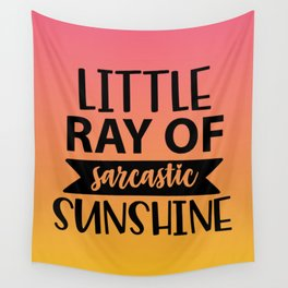 Little Ray Of Sarcastic Sunshine Wall Tapestry