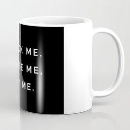 So pick me, Choose me, Love me  Coffee Mug