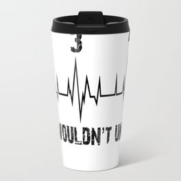 You Wouldnt Travel Mug