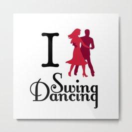 I (Dance) Swing Dancing Metal Print