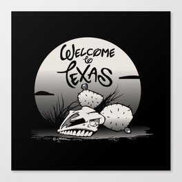 WELCOME TO TEXAS Canvas Print