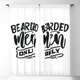 Bearded men only - Funny hand drawn quotes illustration. Funny humor. Life sayings. Blackout Curtain