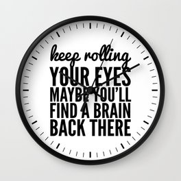 Keep Rolling Your Eyes Maybe You'll Find a Brain Wall Clock