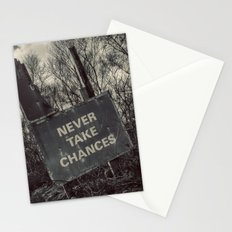 Never take chances Stationery Cards