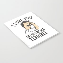 Bob's Burgers I Love You But You're All Terrible Notebook