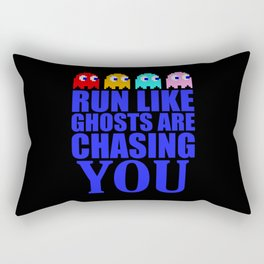 Run like ghosts are chasing you Rectangular Pillow