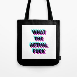 What the Actual Fuck Tote Bag