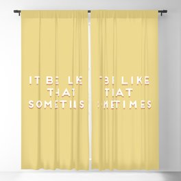 """It be like that sometimes"" Vintage Yellow Type Blackout Curtain"