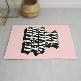 You Are Doing Great Bitch in pink and black typography Rug
