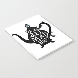 """""""We're all MAD here"""" - Alice in Wonderland - Teapot Notebook"""