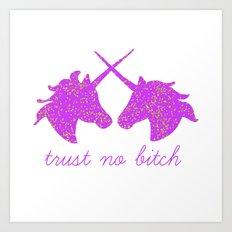 Trust No Bitch x Unicorn Art Print