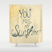 you are my sunshine Shower Curtains featuring You are my sunshine by Rskinner1122