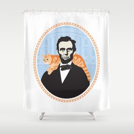 Abe Lincoln the first president to bring a cat to the White House Shower Curtain