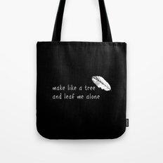 leaf me alone Tote Bag