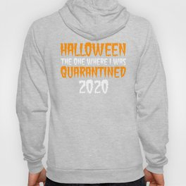 Halloween the one where I was quarantined 2020 Hoody