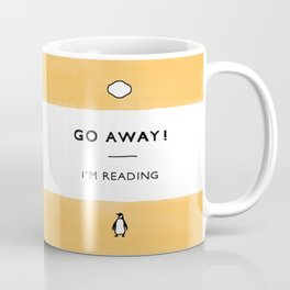 Go Away! I'm Reading - Penguin Classic Book - Book Lover, Book Quote Coffee Mug