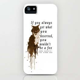 If You Always Got What You Deserved No. 2 iPhone Case