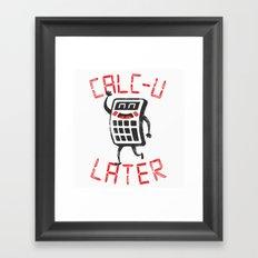 calc+u-later  Framed Art Print
