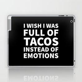 I Wish I Was Full of Tacos Instead of Emotions (Black & White) Laptop & iPad Skin