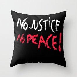 No Justice No Peace Throw Pillow