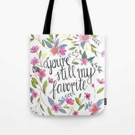 You're still my favorite Tote Bag