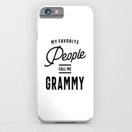 My Favorite People Call Me Grammy iPhone Case