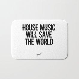 House Music Will Save The World Bath Mat