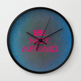 Be Not Afraid Wall Clock