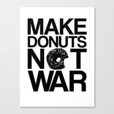 Make Donuts Not War Canvas Print
