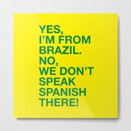 From Brazil I Metal Print