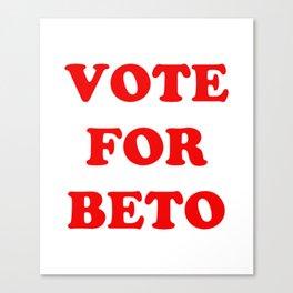 Vote for Beto Shirt Canvas Print