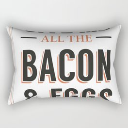 Give Me All The Bacon & Eggs You Have  Ron Swanson Parks & Recreation Quote Leslie Knope Rectangular Pillow