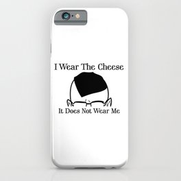 I Wear The Cheese iPhone Case