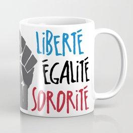Liberte, Egalite, Sororite Coffee Mug