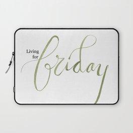 Living for Fridays Laptop Sleeve