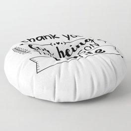 Thank you for being the reason I smile Floor Pillow