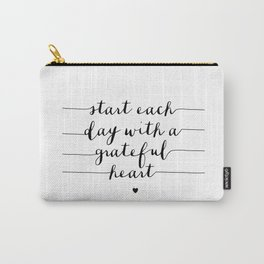 Start Each Day With a Grateful Heart black and white monochrome typography poster design Carry-All Pouch