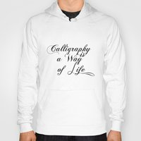 calligraphy Hoodies featuring Calligraphy by muffa