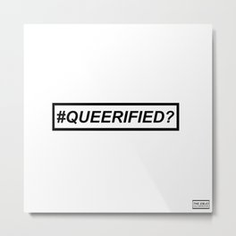 #QUEERIFIED? Metal Print