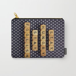 Stay Hungry Stay Foolish Carry-All Pouch